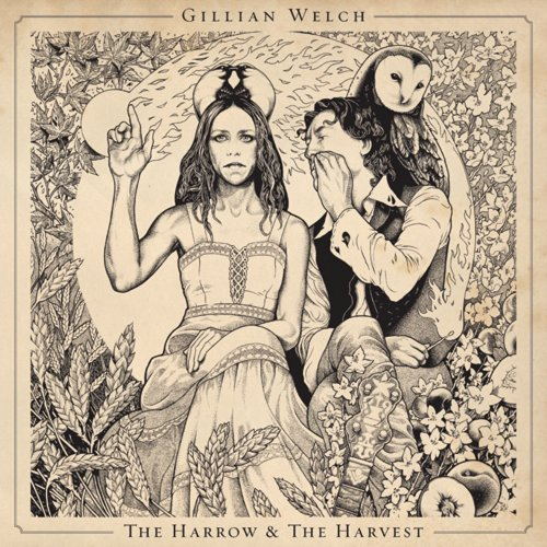 gillian welch`s album cover for the harrow and the harvest