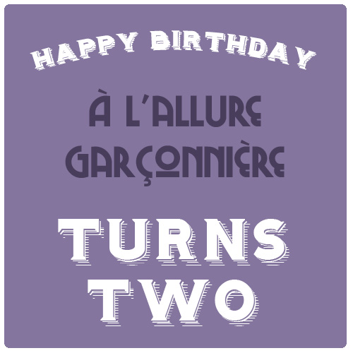 happy birthday - a l'allure garconnière turns two!