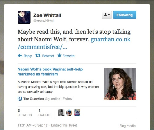 "Zoe Whittall tweeting a link to an article entitled ""Naomi Wolf's book Vagina: self-help marketed as feminism"" suggesting ""Maybe read this, and then let's stop talking about Naomi Wolf, forever."""
